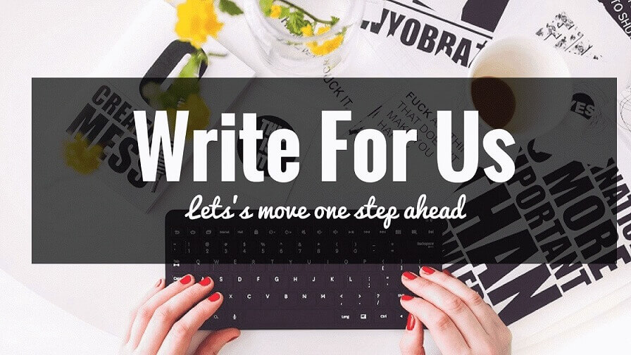 Write For Us Fashion, Lifestyle, Food, Travel, Beauty, Health & Fitness